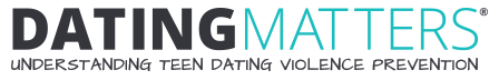 Dating Matters - Understanding Teen Dating Violence Prevention