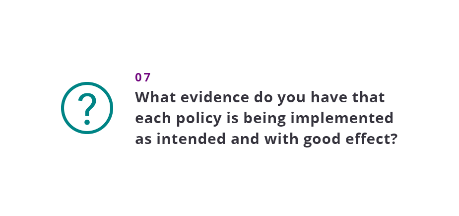 What evidence do you have that each policy is being implemented as intended and with good effect?