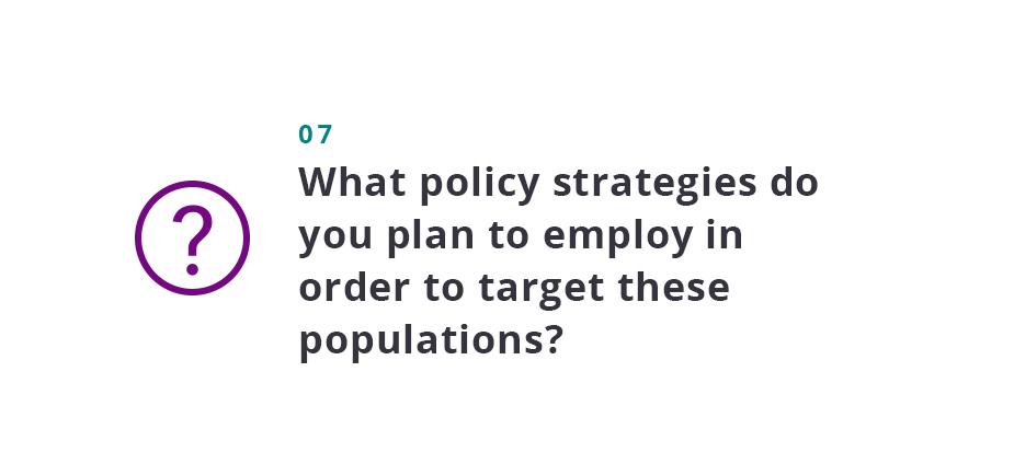 What policy strategies do you plan to employ in order to target these populations?
